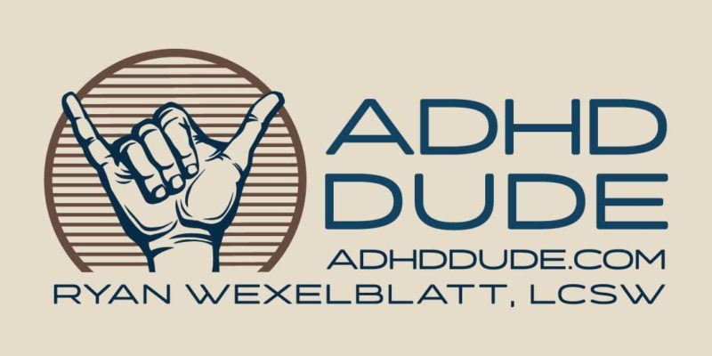 ADHD Dude – Ryan Wexelblatt